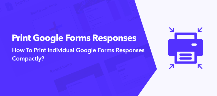 How To Print Individual Google Responses Compactly