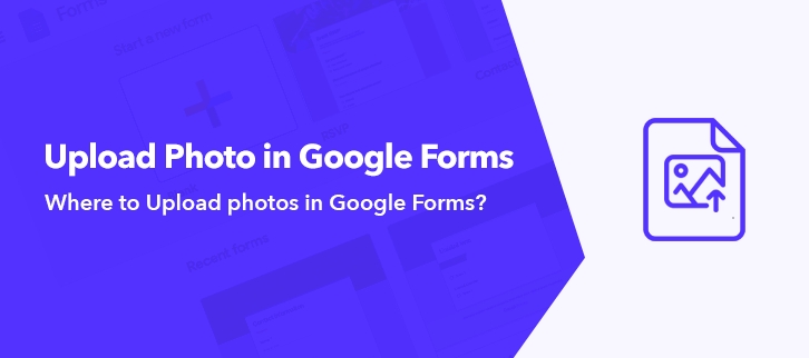Where To Upload Photos In Google Forms