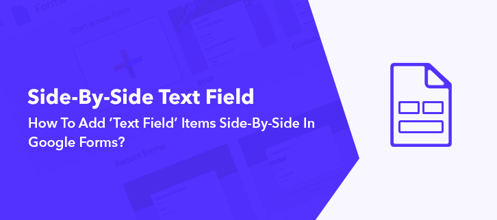 Adding Text Field Items Side By Side In Google Forms