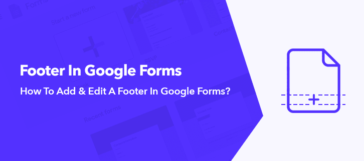 How To Add & Edit A Footer In Google Forms