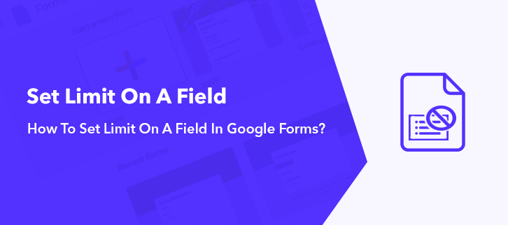 How To Set Limit On A Field In Google Forms