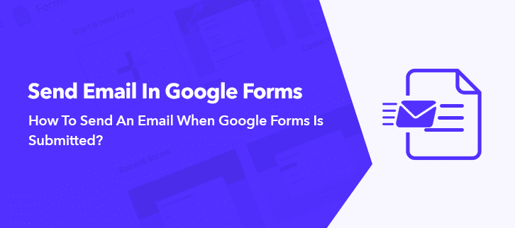 How To Send An Email When Google Forms Is Submitted