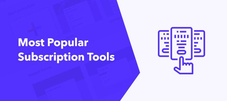 Most Popular Subscription Tools